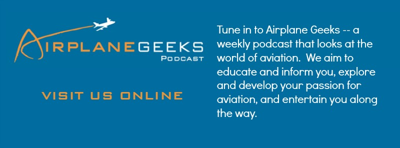 AIRPLANE GEEKS WEEKLY PODCAST