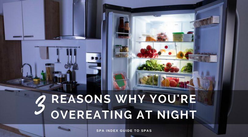 3 REASONS YOU OVER EAT AT NIGHT