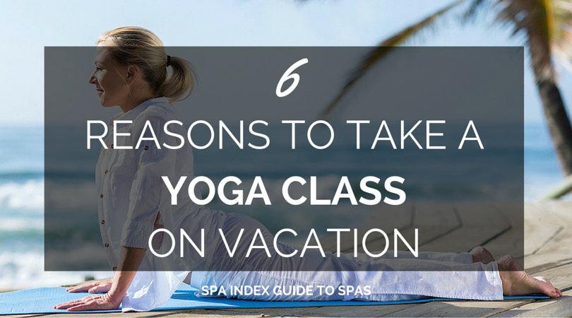 6 Reasons to Take a Yoga Class