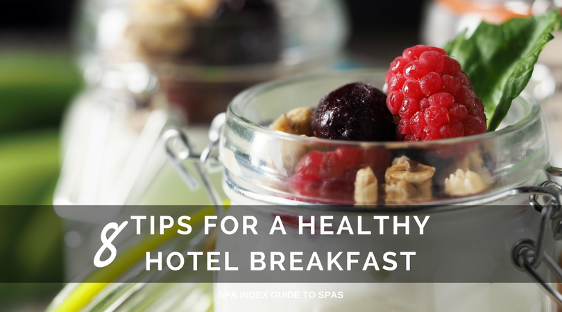 Tips for a Healthy Hotel Breakfast