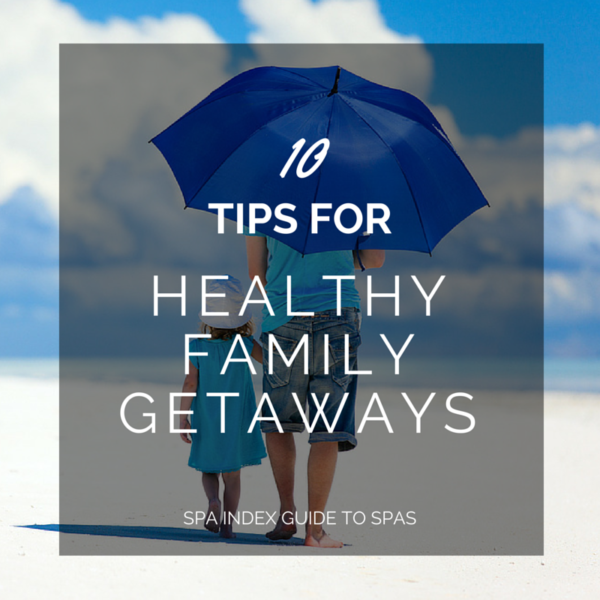 10 Tips for Healthy Family Getaways