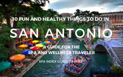 10 Things to Do in San Antonio – Spas, Fitness, Food and Fun