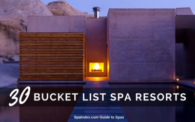 30 Amazing Spa Resorts and Wellness Retreats for your Bucket List