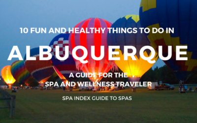 10 Things to Do in Albuquerque – Spas, Fitness, Food and Fun