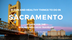 10 Things to Do in Sacramento – Spas, Fitness, Food and Fun