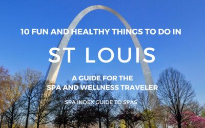 10 Things to Do in St Louis – Spas, Fitness, Food and Fun