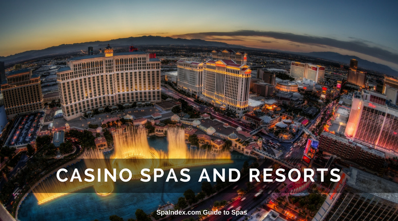 CASINO SPA RESORTS