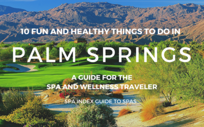10 Things to Do in Palm Springs – Spas, Fitness, Food and Fun