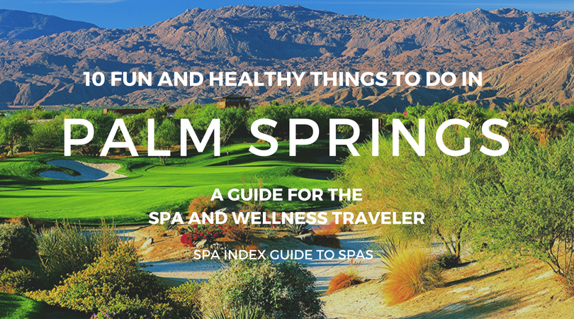 10 Fun and Healthy Things to Do in Palm Springs