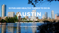 10 Things to Do in Austin – Spas, Fitness, Food and Fun