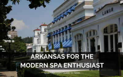 Arkansas for the Modern Spa Enthusiast: A Tour of Arkansas Spas