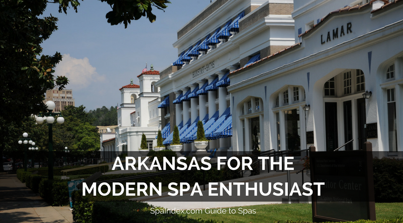 Arkansas Spas - A Tour for Modern Spa Enthusiasts